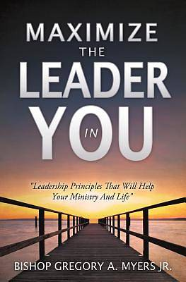 Maximize the Leader in You