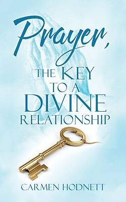 Picture of Prayer, The Key To A Divine Relationship