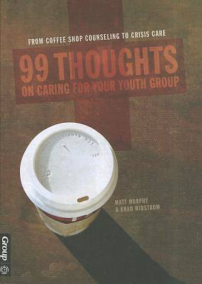 99 Thoughts on Caring for Your Youth Group