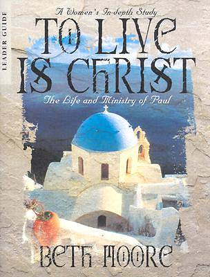 To Live is Christ Leaders Guide