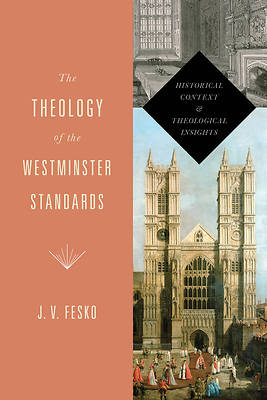 Picture of The Theology of the Westminster Standards