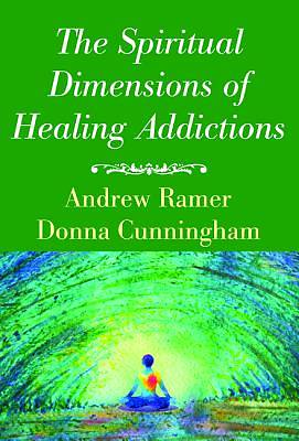 Picture of The Spiritual Dimensions of Healing Addictions