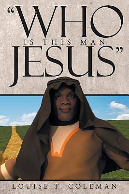 "Picture of ""who Is This Man Jesus"""