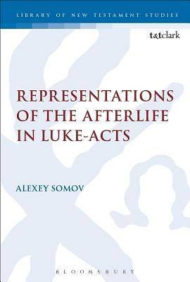 Representations of the Afterlife in Luke-Acts