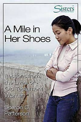 Sisters Bible Study for Women - A Mile in Her Shoes - Participants Workbook