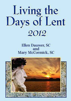 Living the Days of Lent 2012
