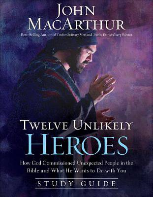 Twelve Unlikely Heroes Study Guide [ePub Ebook]