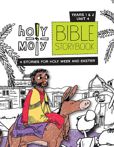 Holy Moly Grades K-2 Bible Storybook Sunday School Edition Year 1-2 Unit 4