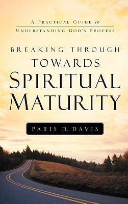 Breaking Through Towards Spiritual Maturity