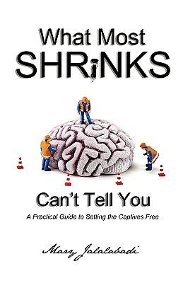 What Most Shrinks Cant Tell You