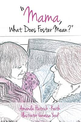 Picture of Mama, What Does Foster Mean?