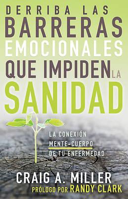 Picture of Derriba Las Barreras Emocionales Que Impiden La Sanidad