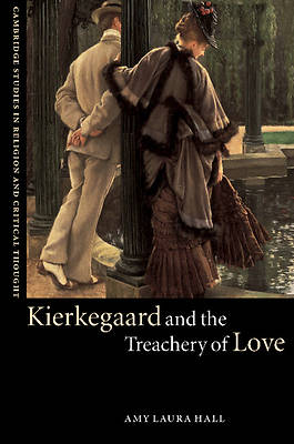 Kierkegaard and the Treachery of Love
