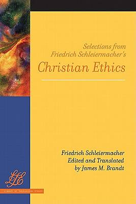 Selections from Friedrich Schleiermachers Christian Ethics