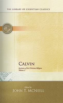 Calvin: Institutes of the Christian Religion (2 volumes) Set