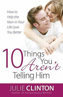 10 Things You Arent Telling Him