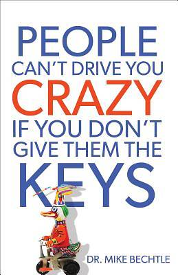 Picture of People Can't Drive You Crazy If You Don't Give Them the Keys