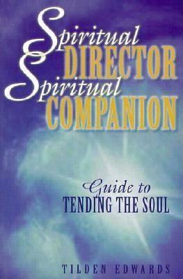 spiritual director spiritual companion guide to tending the soul
