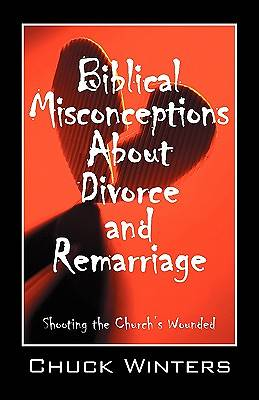 Biblical Misconceptions about Divorce and Remarriage