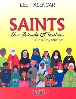 Saints, Our Friends and Teachers