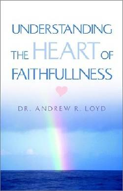 Understanding the Heart of Faithfulness