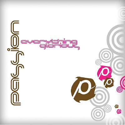 Passion - Everything Glorious CD