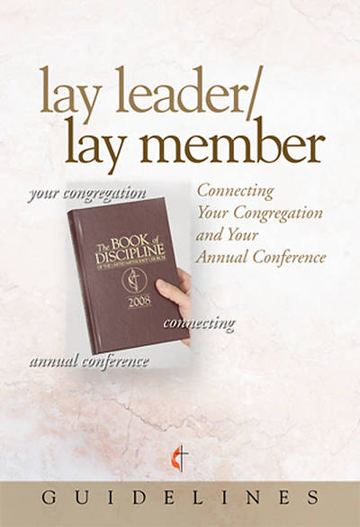 Guidelines for Leading Your Congregation 2009-2012 - Lay Leader/Lay Member