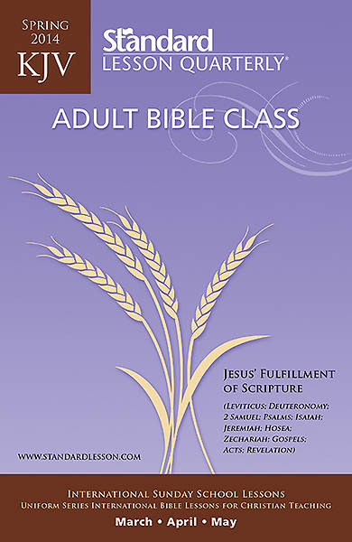 Standard Lesson Quarterly Adult KJV Student Spring 2014
