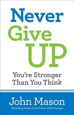 Picture of Never Give Up--You're Stronger Than You Think