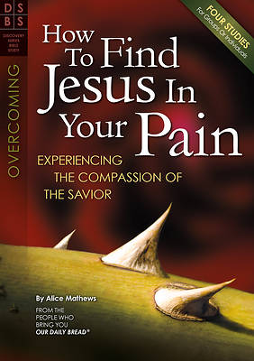 How to Find Jesus in Your Pain