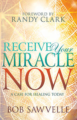 Picture of Receive Your Miracle Now