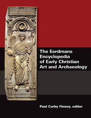 Picture of The Eerdmans Encyclopedia of Early Christian Art and Archaeology