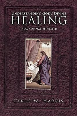 Picture of Understanding God's Divine Healing
