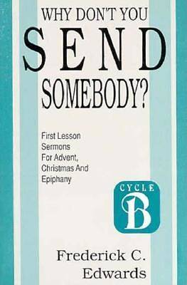 Why Dont You Send Somebody?