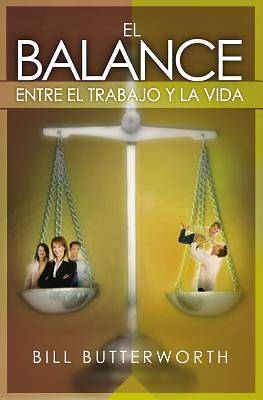 El Balance Entre el Trabajo y la Vida = On-The-Fly Guide to Balancing Work and Life