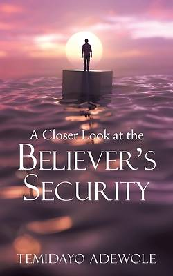 Picture of A Closer Look at the Believer's Security