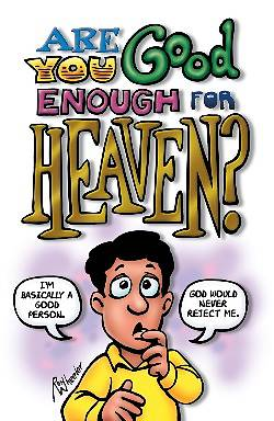 Are You Good Enough for Heaven?