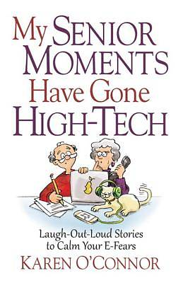 My Senior Moments Have Gone High-Tech [Adobe Ebook]
