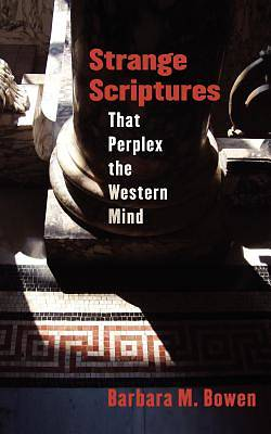 Strange Scriptures That Perplex the Western Mind