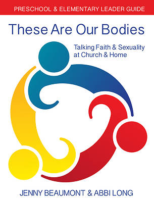 Picture of These Are Our Bodies: Preschool & Elementary Leader Guide
