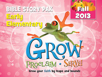 Grow, Proclaim, Serve! Early Elementary Bible Story Pak Fall 2013