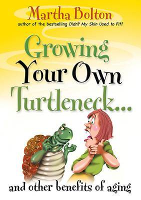 Growing Your Own Turtleneck...and Other Benefits of Aging [ePub Ebook]