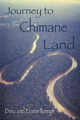 Journey to Chimane Land