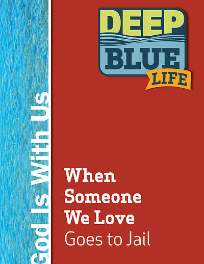 Deep Blue Life: When Someone We Love Goes to Jail Word Download