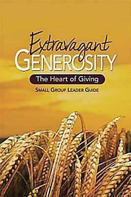 Extravagant Generosity: Small Group Leader Guide