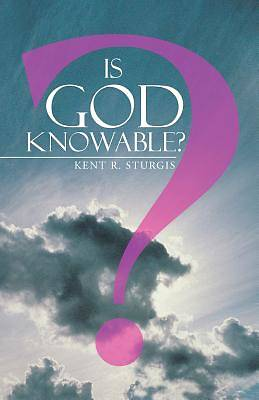 Picture of Is God Knowable?