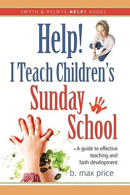 Help! I Teach Childrens Sunday School