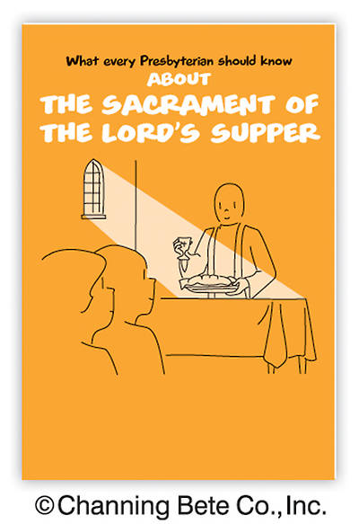 What Every Presbyterian Should Know About The Sacrament of The Lord's Supper