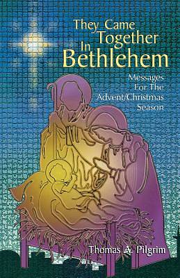 They Came Together in Bethlehem