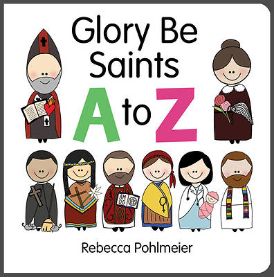 Glory Be Saints A to Z